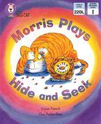 Morris Plays Hide and Seek: Band 06/Orange (Collins Big Cat)