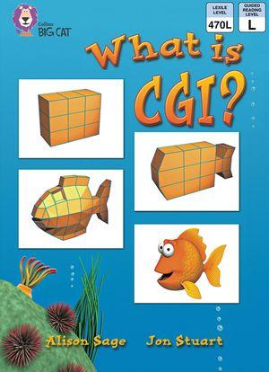 What Is CGI?: Band 06/Orange (Collins Big Cat) book image
