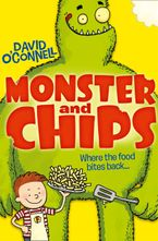 Monster and Chips (Monster and Chips, Book 1) Paperback  by David O'Connell