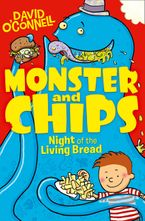 Night of the Living Bread (Monster and Chips, Book 2) Paperback  by David O'Connell