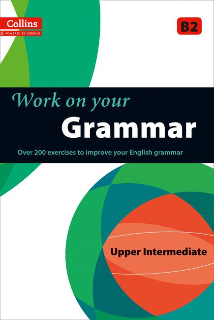 Grammar : B2 (Collins Work on Your…) - - Paperback