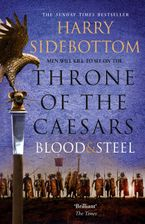 Blood and Steel (Throne of the Caesars, Book 2) Paperback  by Harry Sidebottom