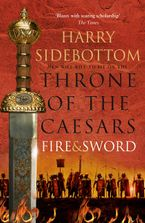 Fire and Sword (Throne of the Caesars, Book 3) Hardcover  by Harry Sidebottom