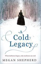 A Cold Legacy - Megan Shepherd