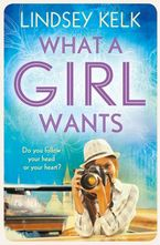 What a Girl Wants (Tess Brookes Series, Book 2) Paperback  by Lindsey Kelk