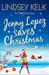 jenny-lopez-saves-christmas-an-i-heart-short-story