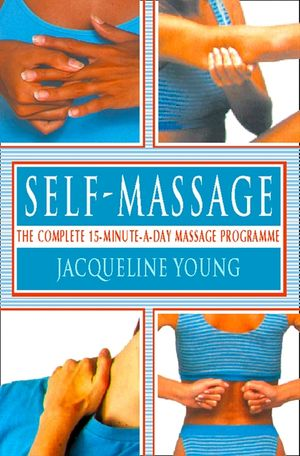 Self Massage: The complete 15-minute-a-day massage programme book image