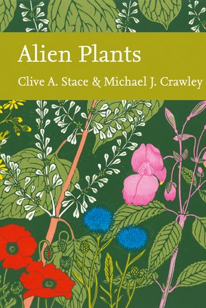 Alien Plants (Collins New Naturalist Library, Book 129) book image