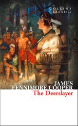 The Deerslayer (Collins Classics)