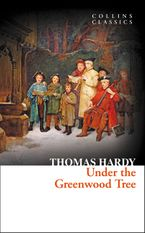 Under the Greenwood Tree (Collins Classics) eBook  by Thomas Hardy