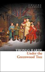 Under the Greenwood Tree (Collins Classics)