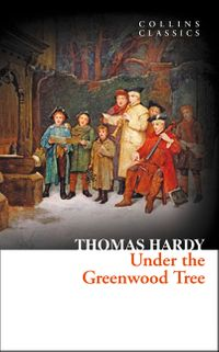 under-the-greenwood-tree-collins-classics