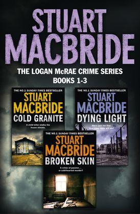 Logan McRae Crime Series Books 1-3: Cold Granite, Dying Light, Broken Skin (Logan McRae)