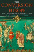 The Conversion of Europe (TEXT ONLY) eBook  by Richard Fletcher
