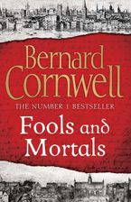 Fools and Mortals Hardcover  by Bernard Cornwell