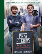 Pizza Pilgrims: Recipes from the Backstreets of Italy - Thom Elliot
