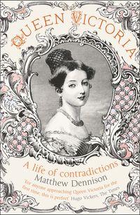 queen-victoria-a-life-of-contradictions