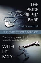 Nikki Gemmell - The Bride Stripped Bare Set: The Bride Stripped Bare / With My Body