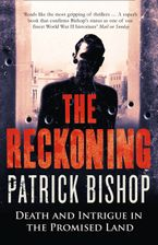 The Reckoning: Death and Intrigue in the Promised Land Paperback  by Patrick Bishop
