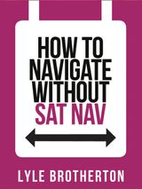 How To Navigate Without Sat Nav (Collins Shorts, Book 10)