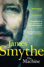 The Machine Paperback  by James Smythe