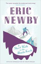 A Short Walk in the Hindu Kush eBook  by Eric Newby