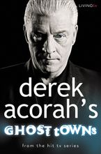 Derek Acorah's Ghost Towns eBook  by Derek Acorah