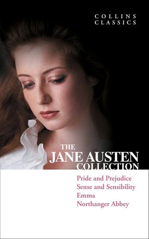 The Jane Austen Collection: Pride and Prejudice, Sense and Sensibility, Emma and Northanger Abbey (Collins Classics) book image