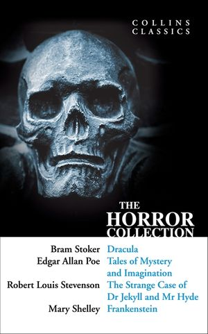 The Horror Collection: Dracula, Tales of Mystery and Imagination, The Strange Case of Dr Jekyll and Mr Hyde and Frankenstein (Collins Classics) book image