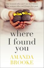 Where I Found You eBook  by Amanda Brooke