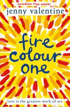 Fire Colour One Paperback  by Jenny Valentine