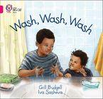 Wash, Wash, Wash: Band 01A/Pink A (Collins Big Cat)
