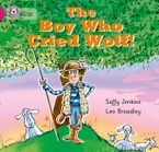 The Boy who Cried Wolf: Band 01B/Pink B (Collins Big Cat)