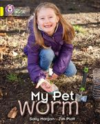 My Pet Worm: Band 03/Yellow (Collins Big Cat) Paperback  by Sally Morgan
