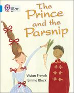 The Prince and the Parsnip: Band 04/Blue (Collins Big Cat) Paperback  by Vivian French