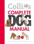 Collins Complete Dog Manual eBook  by Collins