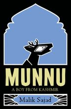 Munnu: A Boy From Kashmir eBook  by Malik Sajad