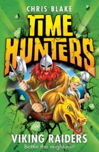 Viking Raiders (Time Hunters, Book 3) eBook  by Chris Blake