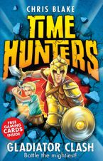 Gladiator Clash (Time Hunters, Book 1) Paperback  by Chris Blake