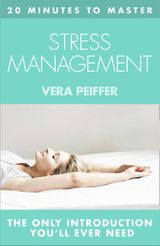 20 MINUTES TO MASTER … STRESS MANAGEMENT