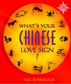 What's Your Chinese Love Sign?