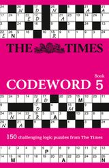 The Times Codeword 5: 150 cracking logic puzzles