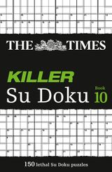 The Times Killer Su Doku Book 10: 150 lethal Su Doku puzzles