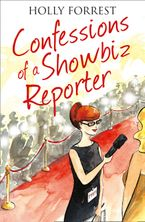 Confessions of a Showbiz Reporter (The Confessions Series) Paperback  by Holly Forrest