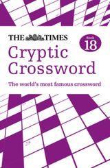 The Times Cryptic Crossword Book 18: 80 of the world's most famous crossword puzzles