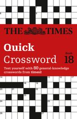 The Times Quick Crossword Book 18: 80 world-famous crossword puzzles