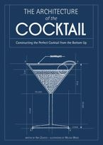 The Architecture of the Cocktail: Constructing The Perfect Cocktail From The Bottom Up eBook  by Amy Zavatto