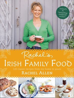 Rachel's Irish Family Food: A collection of Rachel's best-loved family recipes book image
