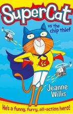 Jeanne Willis - Supercat (1) - Supercat Vs The Chip Thief