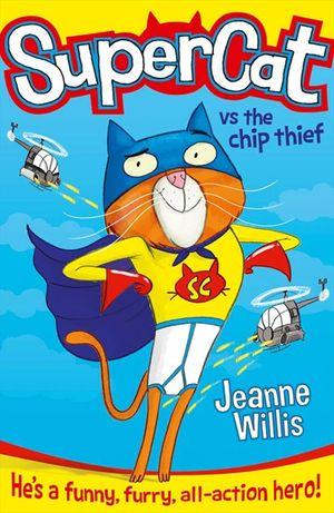Supercat vs The Chip Thief (Supercat, Book 1) book image